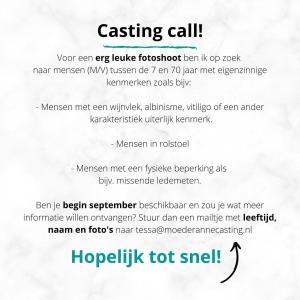 Casting call!! Ben jij degene die we zoeken of ken je iemand? Lijkt je het leuk om wat meer informatie te ontvangen? Stuur dan een mailtje naar tessa@moederannecasting.nl
